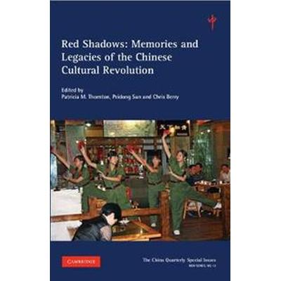 Red Shadows: Volume 12: Memories and Legacies of the Chinese Cultural Revolution (Häftad, 2017)