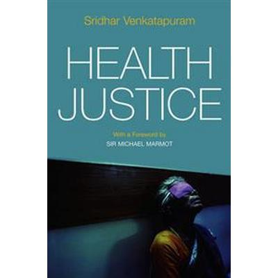 Health Justice: An Argument from the Capabilities Approach (Inbunden, 2011)