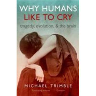 Why Humans Like to Cry (Pocket, 2014)