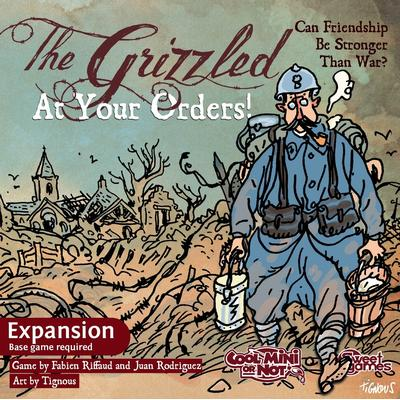 Cool Mini Or Not The Grizzled: At Your Orders!