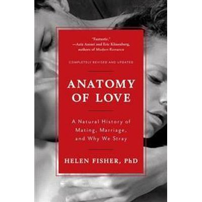 Anatomy of love - a natural history of mating, marriage, and why we stray (Pocket, 2017)
