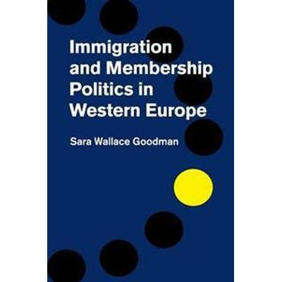 Immigration and Membership Politics in Western Europe (Pocket, 2017)