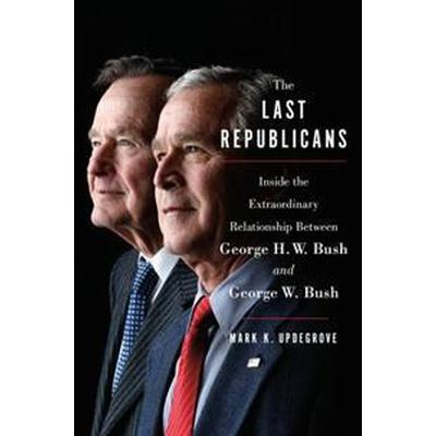 The Last Republicans (Inbunden, 2017)