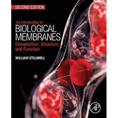 An Introduction to Biological Membranes: Composition, Structure and Function (Häftad, 2016)