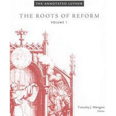 Annotated luther - the roots of reform (Inbunden, 2015)