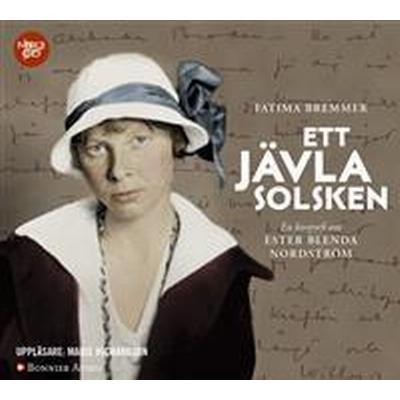 Ett jävla solsken: En biografi om Ester Blenda Nordström (Ljudbok MP3 CD, 2017)