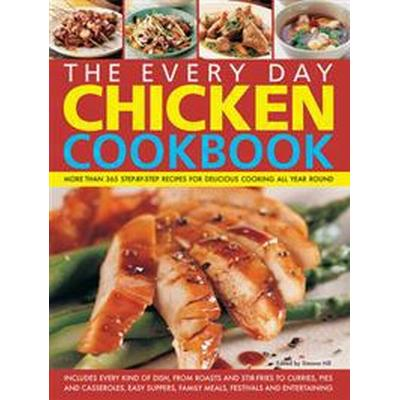 Every day chicken cookbook - more than 365 step-by-step recipes for delicio (Inbunden, 2013)