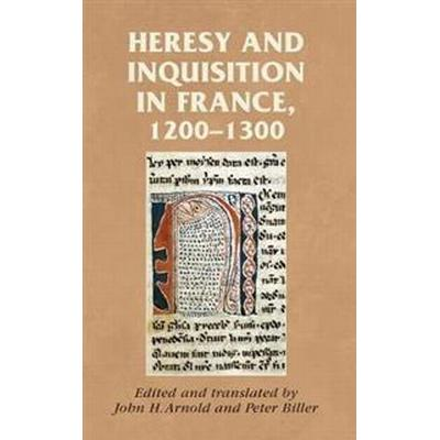 Heresy and Inquisition in France, 1200-1300 (Häftad, 2016)