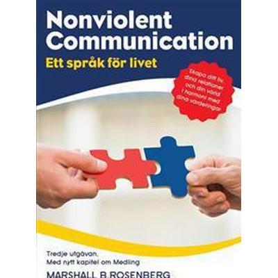 Nonviolent Communication ; ett språk för livet ; 3 utgåvan (Häftad, 2017)