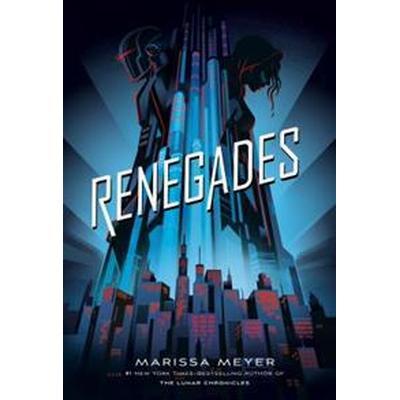 Renegades (Inbunden, 2017)