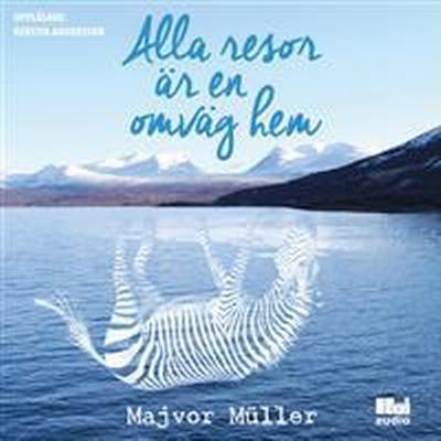 Alla resor är en omväg hem (Ljudbok CD, 2017)