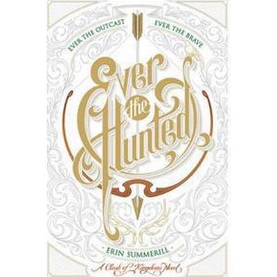 Ever the Hunted (Häftad, 2017)
