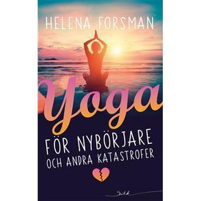 Yoga för nybörjare och andra katastrofer (E-bok, 2017)