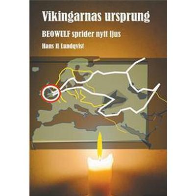 Vikingarnas ursprung: Beowulf sprider nytt ljus. (E-bok, 2017)