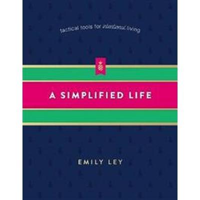 A Simplified Life (Inbunden, 2017)