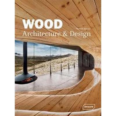 Wood Architecture & Design (Inbunden, 2012)