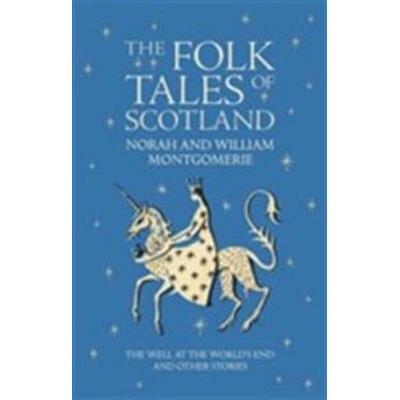 The Folk Tales of Scotland (Inbunden, 2008)