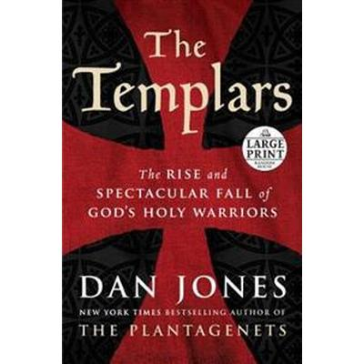 The Templars: The Rise and Spectacular Fall of God's Holy Warriors (Häftad, 2017)