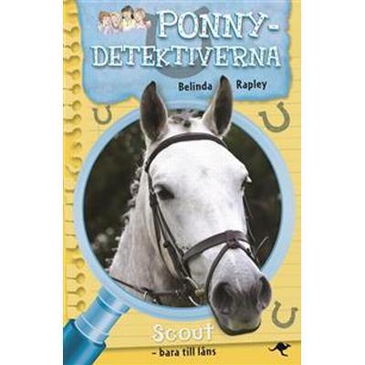 Ponnydetektiverna. Scout - bara till låns (E-bok, 2015)