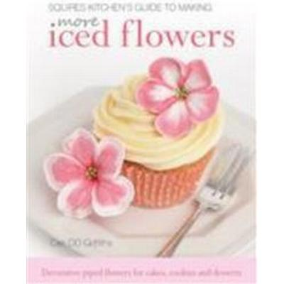 Squires Kitchen's Guide to Making More Iced Flowers (Inbunden, 2013)