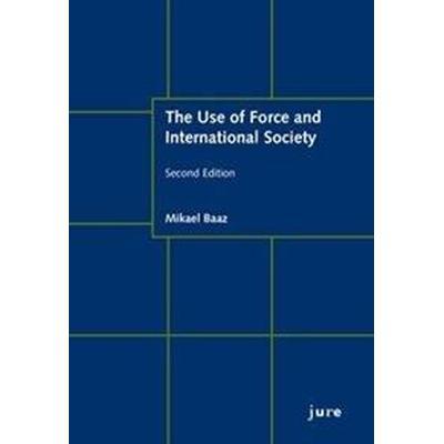 The Use of Force and International Society (Häftad, 2017)