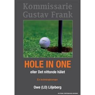 Hole In One: ...eller Det nittonde hålet – Kriminalroman (Häftad, 2017)