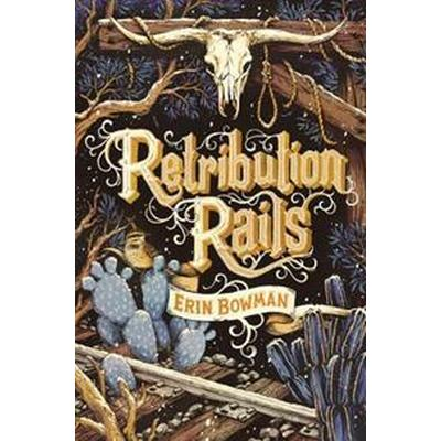 Retribution Rails (Inbunden, 2017)