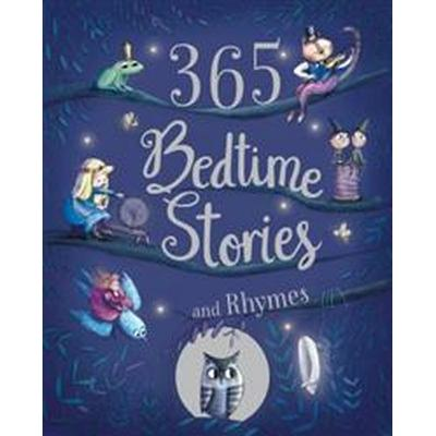 365 Bedtime Stories and Rhymes (Inbunden, 2016)