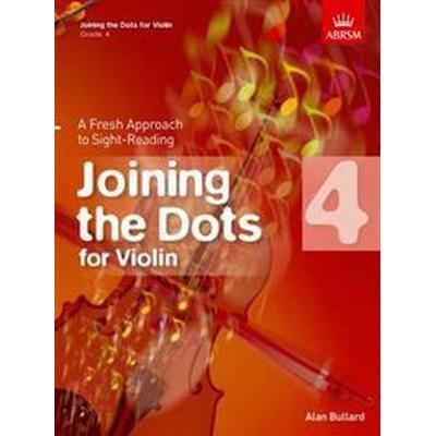 Joining the Dots for Violin, Grade 4 (Övrigt format, 2013)