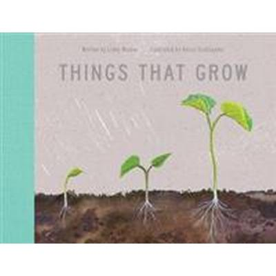 Things That Grow (Inbunden, 2017)