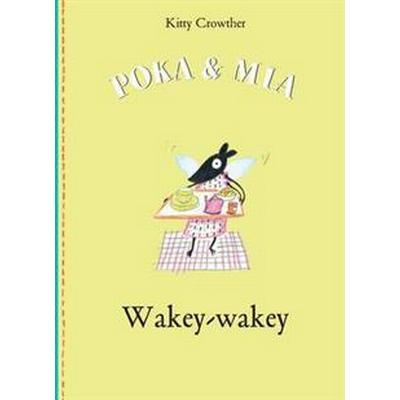 Poka and mia wakey wakey (Inbunden, 2015)