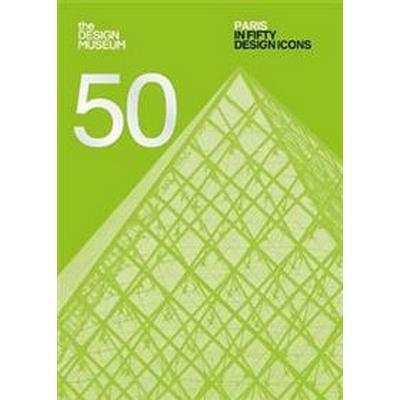 Paris in Fifty Design Icons (Häftad, 2017)