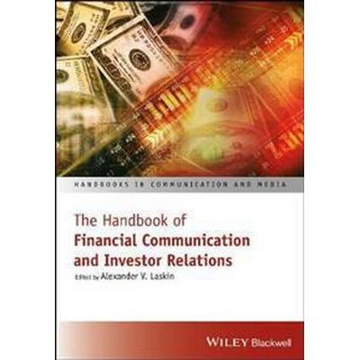 The Handbook of Financial Communication and Investor Relations (Inbunden, 2017)