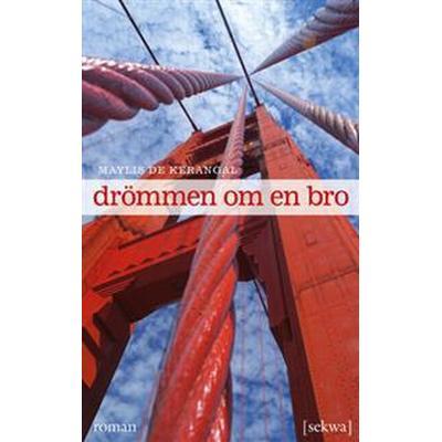 Drömmen om en bro (E-bok, 2014)