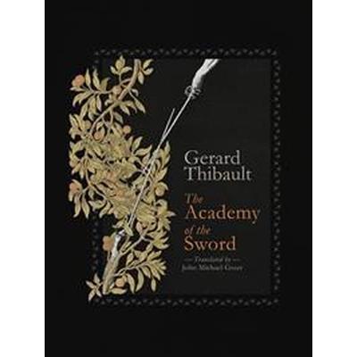 The Academy of the Sword (Inbunden, 2017)