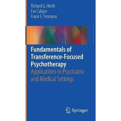 Fundamentals of Transference-Focused Psychotherapy (Inbunden, 2017)