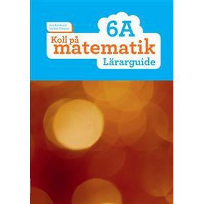 Koll på matematik 6A Lärarguide (Spiral, 2016)