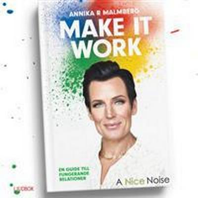 Make it work: en guide till fungerande relationer (Ljudbok MP3 CD, 2017)