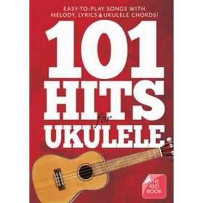 101 Hits For Ukulele Red Book Uke Book (Häftad, 2015)