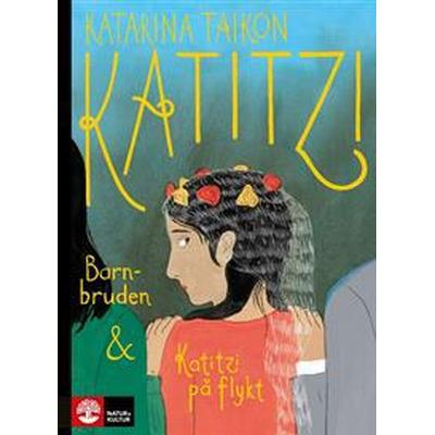 Katitzi barnbruden & Katitzi på flykt (E-bok, 2017)