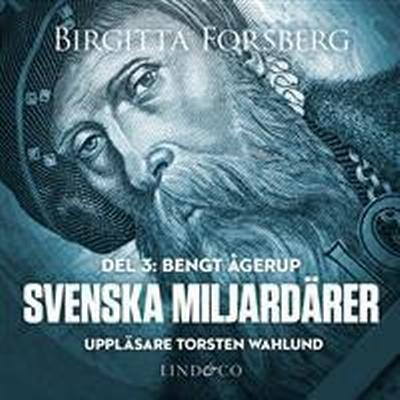 Svenska miljardärer, Bengt Ågerup: Del 3 (Ljudbok nedladdning, 2017)