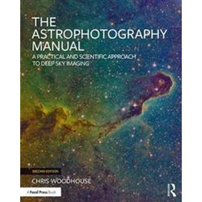 Astrophotography Manual (Häftad, 2017)