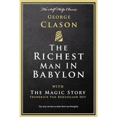 The Richest Man in Babylon: With the Magic Story (Häftad, 2016)