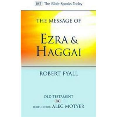 The Message of Ezra and Haggai (Häftad, 2010)