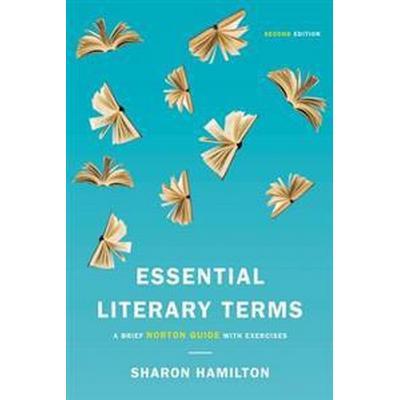 Essential Literary Terms: A Brief Norton Guide with Exercises (Häftad, 2016)