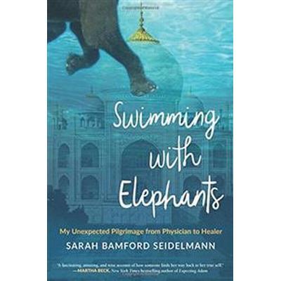 Swimming with Elephants (Häftad, 2017)