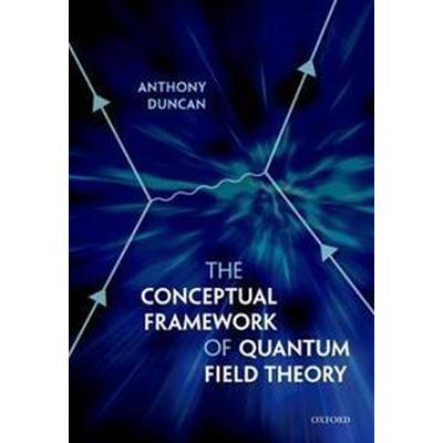 The Conceptual Framework of Quantum Field Theory (Pocket, 2017)