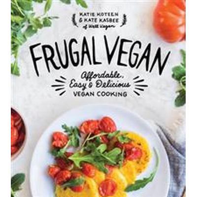 Frugal Vegan: Affordable, Easy & Delicious Vegan Cooking (Häftad, 2017)