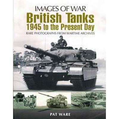 British Tanks: 1945 to the Present Day (Häftad, 2012)