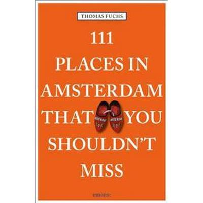 111 Places in Amsterdam That You Shouldn't Miss (Pocket, 2018)